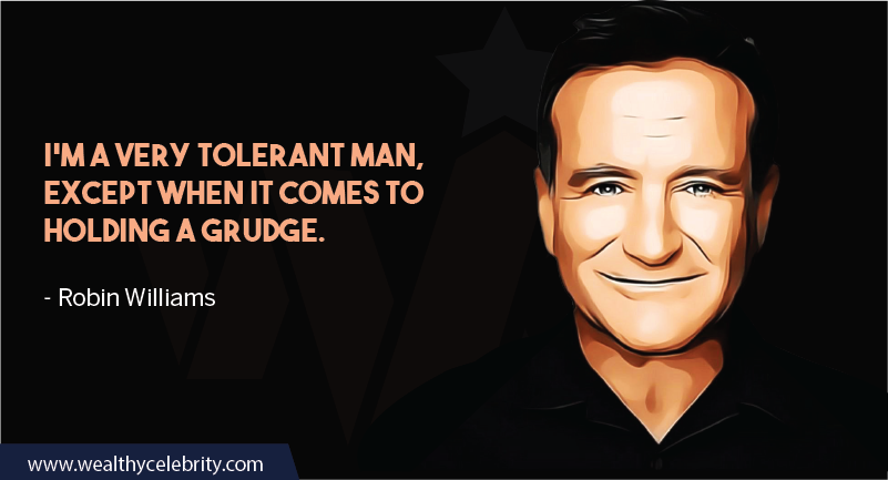 Robin William Quote about grudge and tolerance