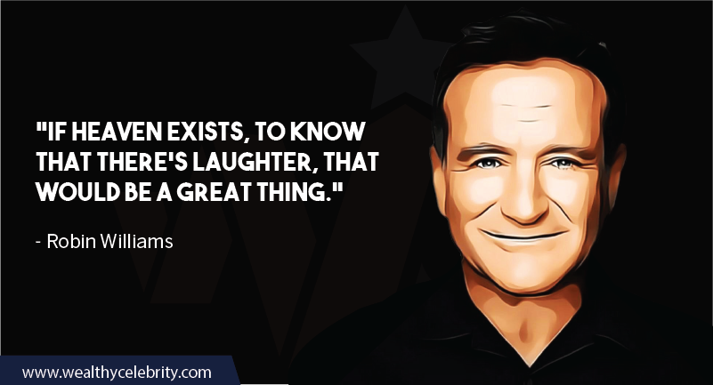 Robin William Quote about laughter