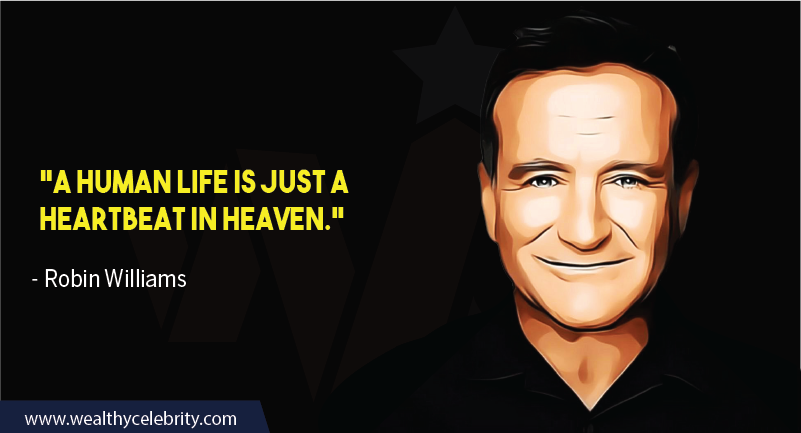 Robin William Quote about life and heaven