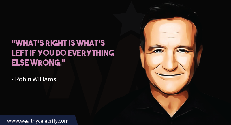 Robin William Quote about life- right and wrong