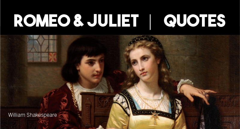 Romeo & Juliet by William Shakespeare Quotes