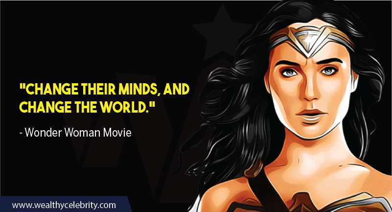 Wonder Woman Movie Quotes about Women empowerment and changing mindset