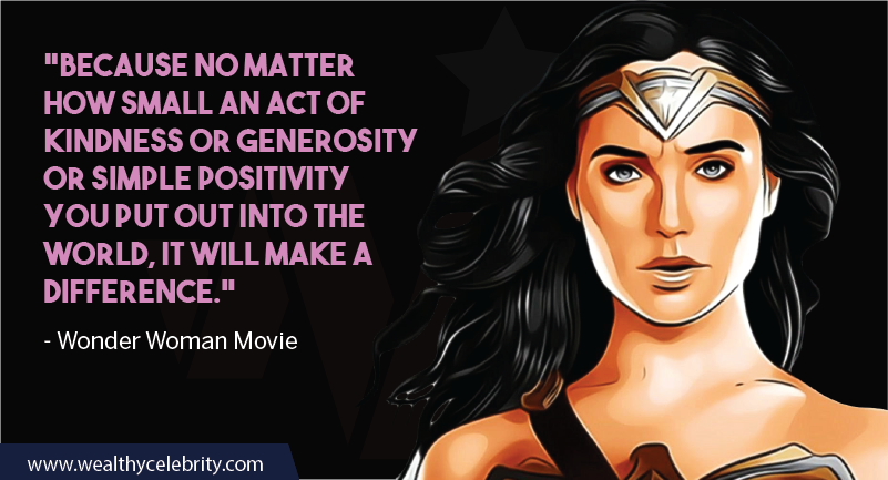 Wonder Woman Movie Quotes about kindness and positivity