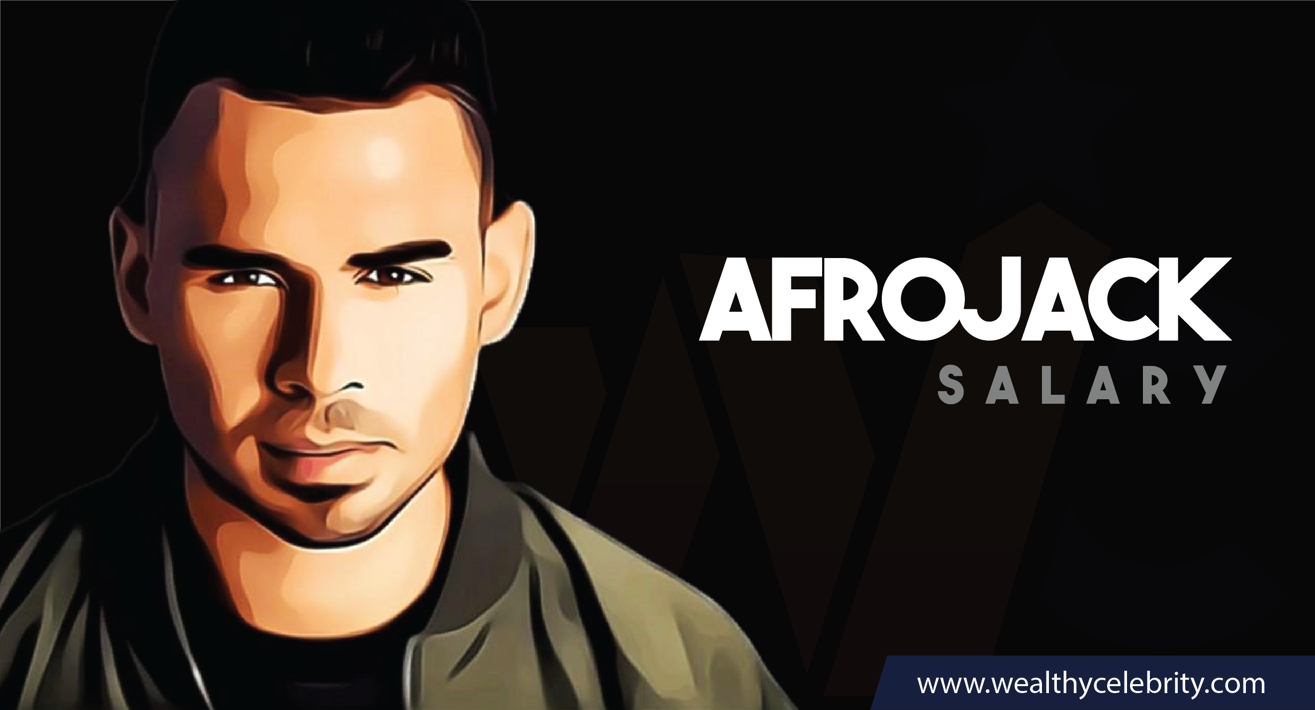 AfroJack DJ - Current Salary Net Worth