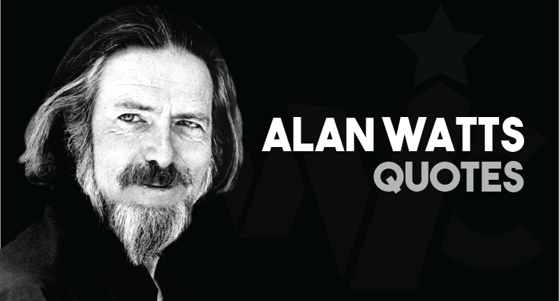 Alan Watts Quotes