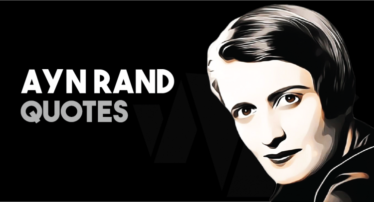 Ayn Rand - Quotes