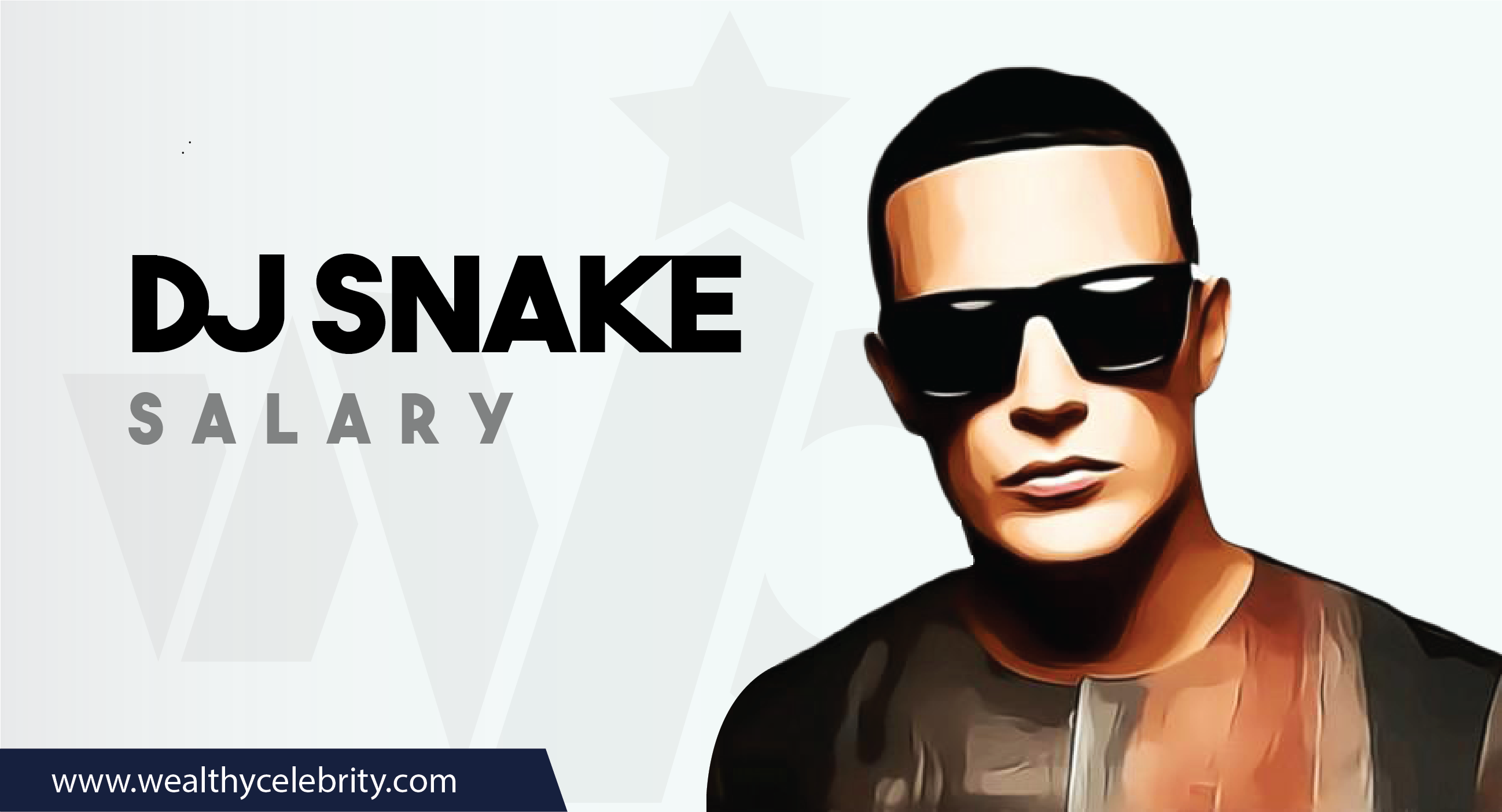 DJ Snake DJ - Current Salary Net Worth