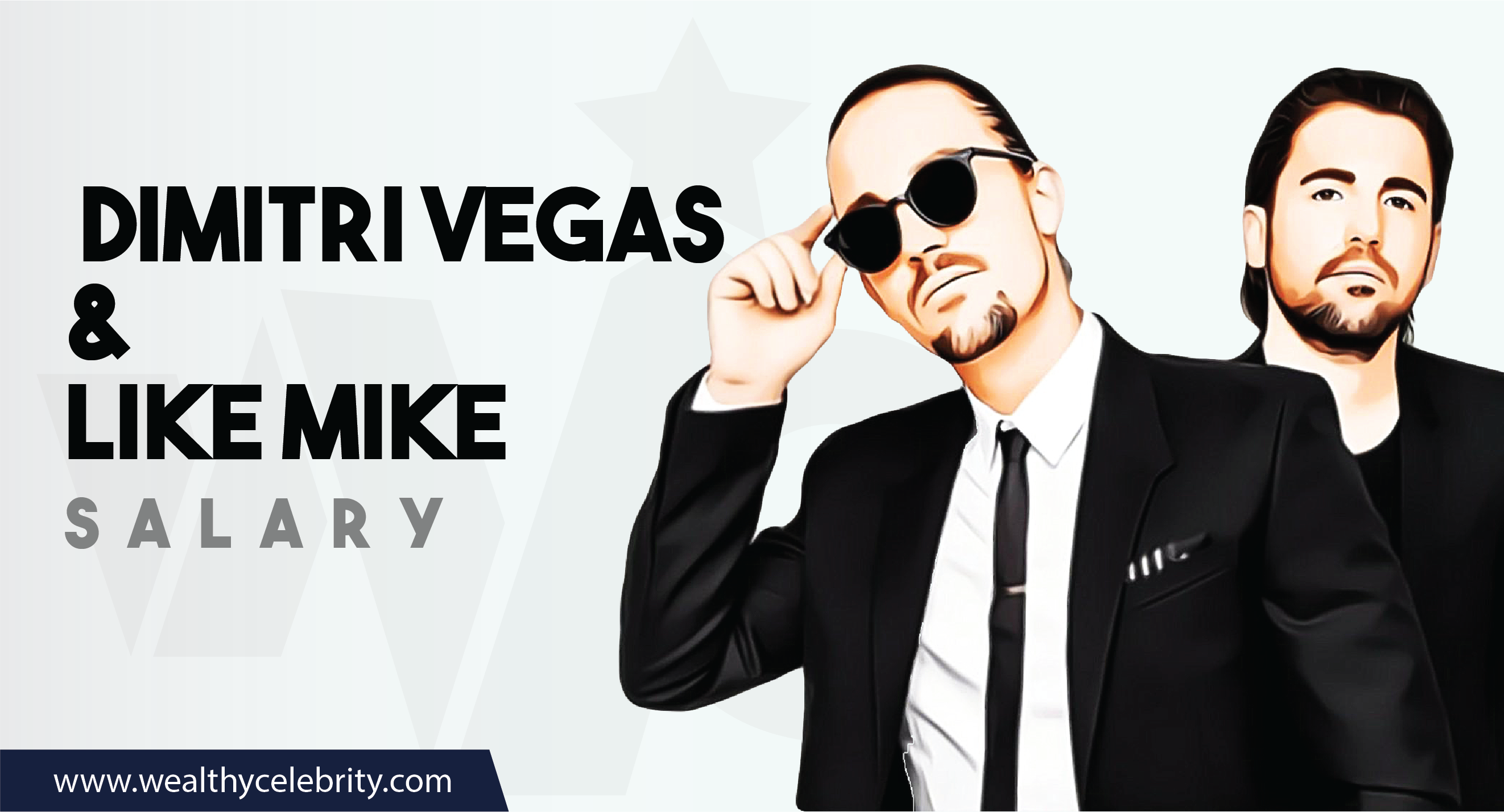 Dimitri Vegas and Like Mike DJ - Current Salary Net Worth