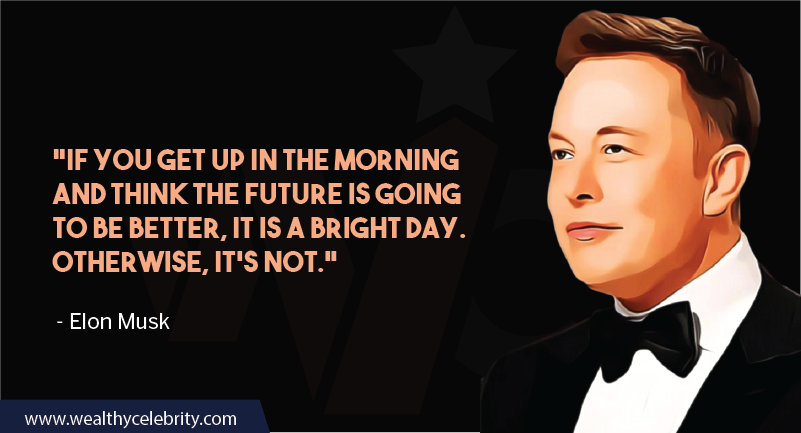 Elon Musk Motivational Quotes about power of positive thinking