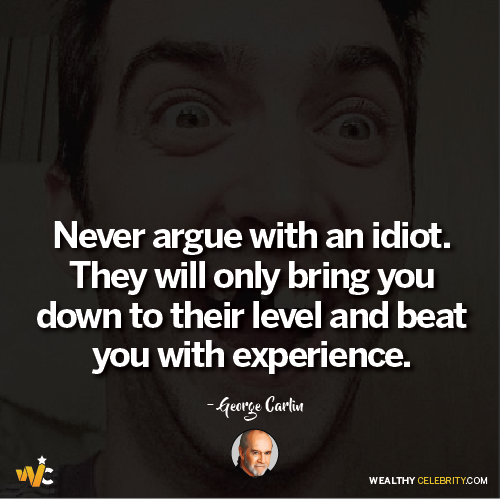 George Carlin quotes about idiots
