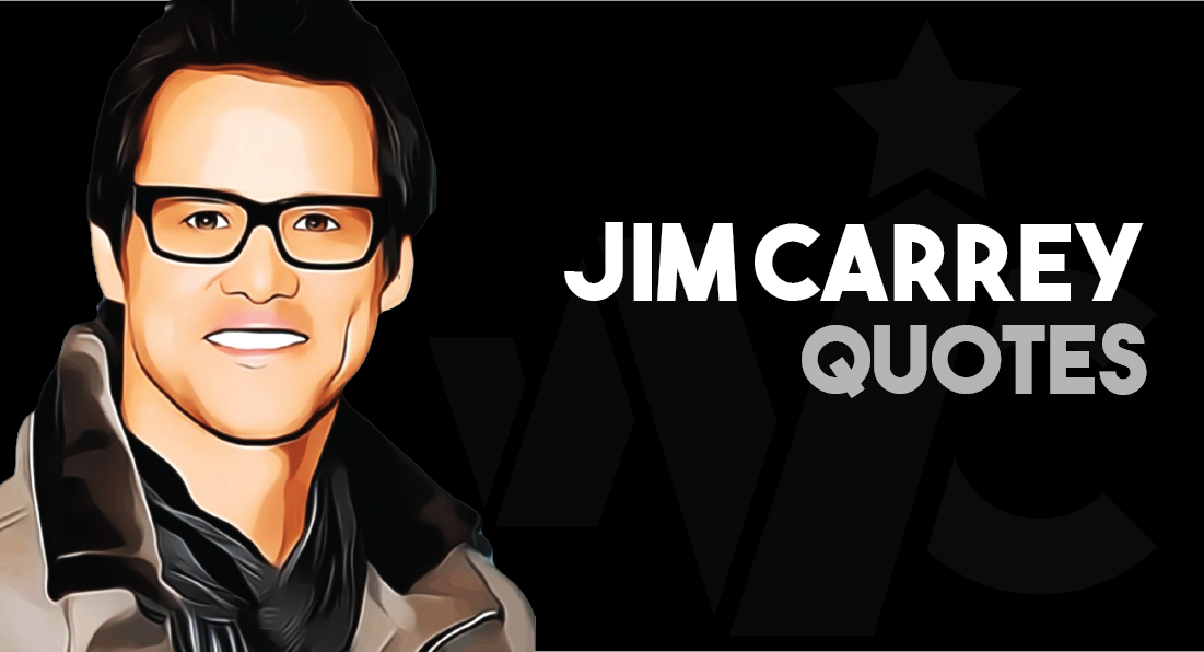 Jim Carrey - Quotes