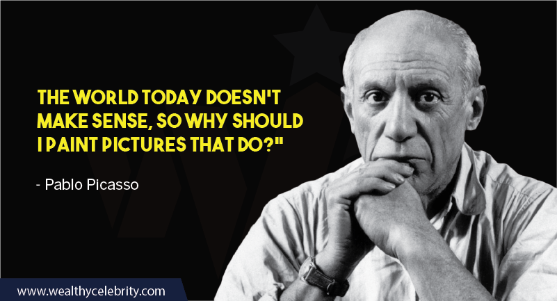 Pablo Picasso about non sense world and painting