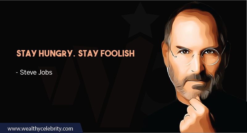 Steve Jobs Motivational Quotes - Stay Hungry Stay Foolish