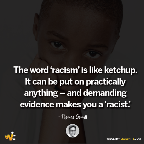 Thomas Sowell Quotes about racism-black lives matter