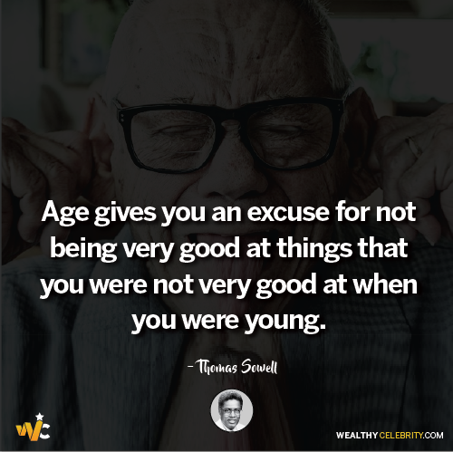 Thomas Sowell quotes about age is not an excuse