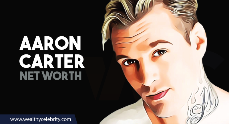 Aaron Carter - Net Worth