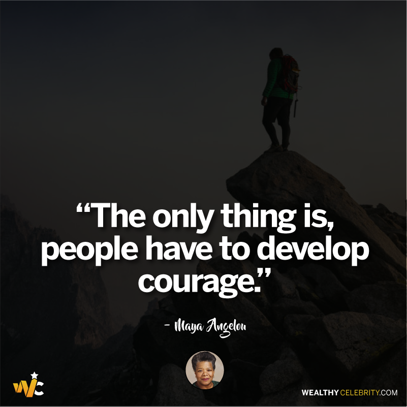 Maya Angelou quotes about courage