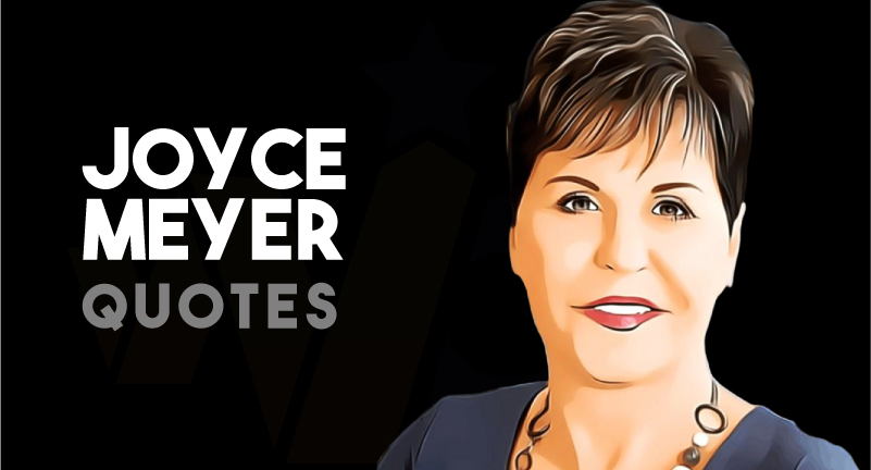 Joyce Meyer - Quotes