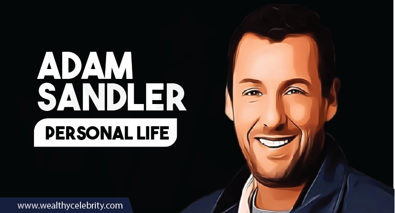 Adam Sandler personal life and family
