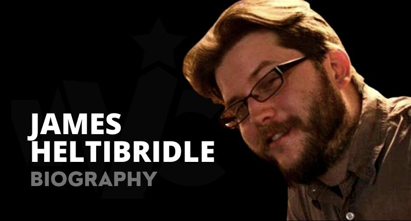 James Heltibridle Net Worth, Age, Pictures, Death And Wiki