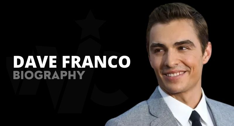 Dave Franco Net Worth, Movies, Wife, Height, Gender And Biography