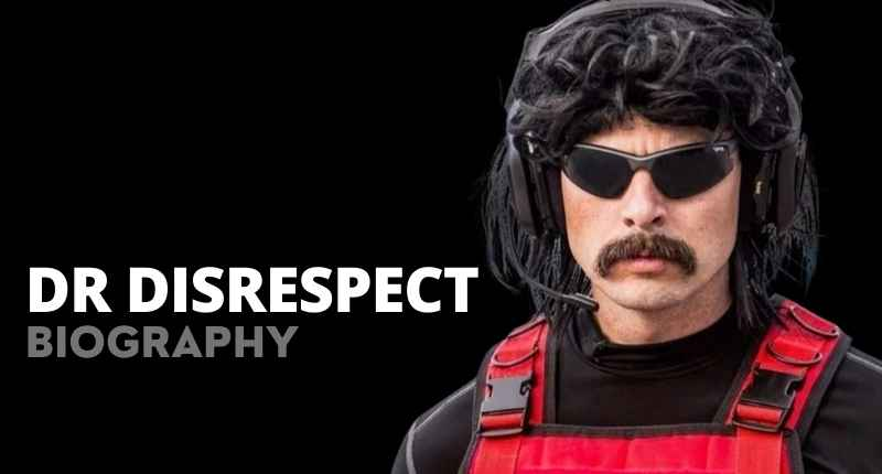 Dr DisRespect Net Worth, Wife, Age, Height, Face And Real Name