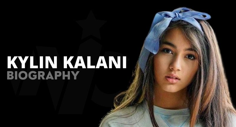 Kylin Kalani Net Worth, Age, Pictures, Height, Boyfriend, Nationality And Wiki